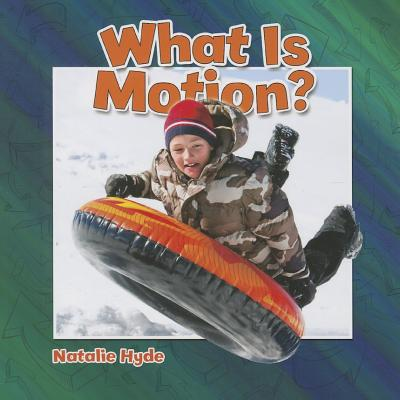 What Is Motion? By Smith, Paula