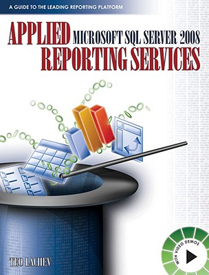 Applied Microsoft SQL Server 2008 Reporting Services By Lachev, Teo
