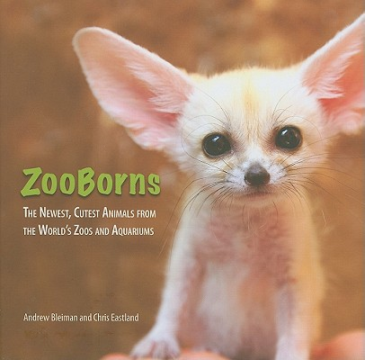 Zooborns By Bleiman, Andrew/ Eastland, Chris